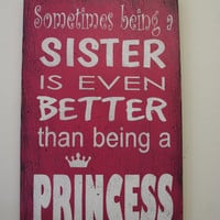 Sometimes Being A Sister Is Better Than Being A Princess Wood Sign Girls Room Sign Hot Pink Room Decor Rustic Chic Room Decor