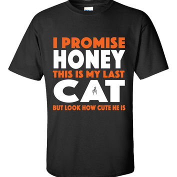 I Promise Honey This Is My Last Cat Rescue - Unisex Tshirt