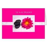 To My Friend Pink Dahlia Zen Rocks Card