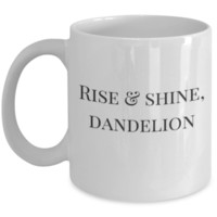Rise & Shine, Dandelion - Cute Coffee Mug - Birthday Gift - Christmas Gift - White Elephant Gift - Perfect Gift for Sister, Sibling, Parent, Coworker, Best Friend, Roommate - Office Mug