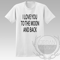 I love you to the moon and back Unisex Tshirt - Graphic tshirt