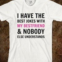 Bestfriend Jokes - Text Tees
