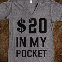 $20 In My Pocket (V-Neck)