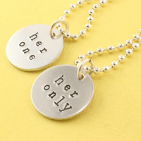 Her One Her Only Necklaces - Handstamped Necklaces - Pair of Aluminum Necklaces - Couples
