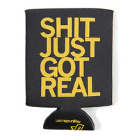 Shit Just Got Real Koozie (Black)