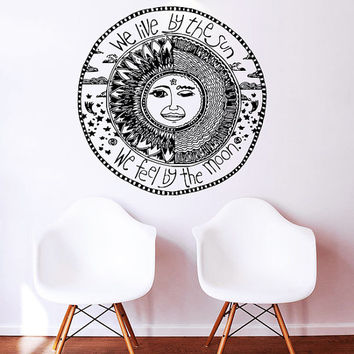 Wall Decal Vinyl Sticker Decals Art Home Decor Mural Quote We live by the sun We feel by the moon Stars Ethnic Symbol Sunshine Bedroom AN557