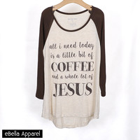 Little Bit of Coffee Whole Lot of Jesus - Women's 3/4 Contrast Sleeve, Graphic Print Baseball Top