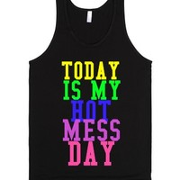 Today Is My Hot Mess Day-Unisex Black Tank