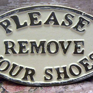Please Remove Your Shoes Oval Cast Iron Sign Creamy Off White Ecru Wall Entryway Door Decor Plaque Shabby Chic Style Request Take off Shoe