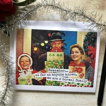 Remember As Far As Anyone Knows, We Are A Normal Family Funny Vintage Style Christmas Card Holiday Card FREE SHIPPING