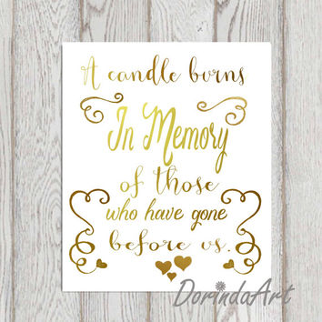 Wedding Memorial table Gold In memory of printable Memorial sign Memorial quotes A candle burns .. Loving Memory print 5x7 + 8x10 DOWNLOAD
