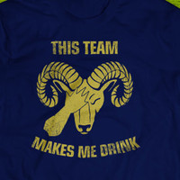 St. Louis Rams - This Team Makes Me Drink T-shirt