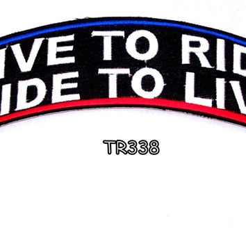 Live to Ride Ride to Live Top Rocker Iron on Patch for Biker Vest TR338