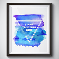 Start Trusting God digital download, Printable Quote, Inspiring Art, typography design, Faith Art, christian home gift