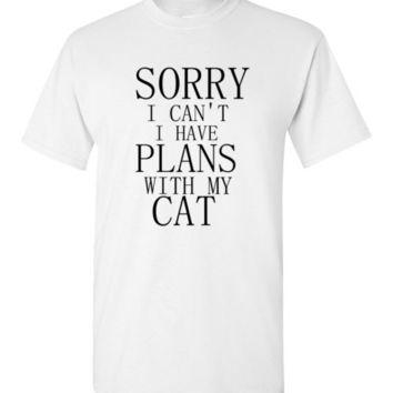 Sorry I Can't I Have Plans with my Cat