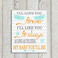 I'll love you forever Orange turquoise gray Boy or Girls Bedroom decor print Nursery wall art printable Grey chevron Baby gift idea DOWNLOAD