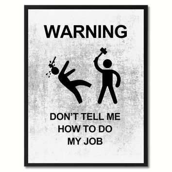 Warning Don't Tell Me Funny Sign White Print on Canvas Picture Frames Home Decor Wall Art Gifts 91939