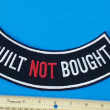 BUILT NOT BOUGHT BACK PATCH ROCKER FOR MOTORCYCLE BIKER VEST JACKET