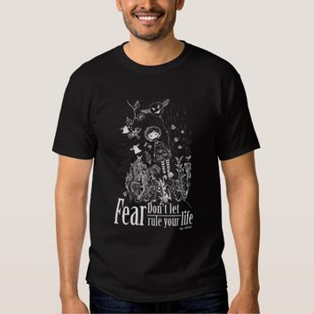 Don't Let Fear Rule Your Life Tee Shirt