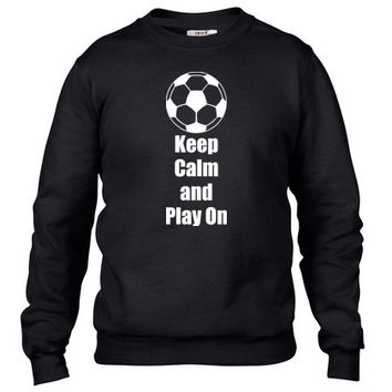 Keep Calm and Play On - Soccer Crewneck sweatshirt