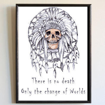 There Is No Death Only The Change Of Worlds Quote Skull Dream Catcher Native American Spirit Print Poster Bedroom Wall Art Decor
