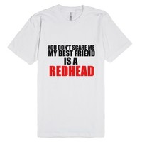 scare me best friend is a redhead tee-Unisex White T-Shirt