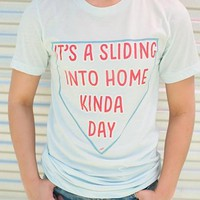 """Gina """"It's A Sliding Into Home Kinda Day"""" Lt Blue Crew Tee"""