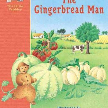 The Gingerbread Man: A Classic Fairy Tale (The Little Pebbles)