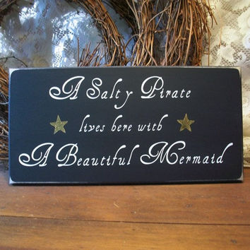 Wood Sign A Salty Pirate  Beautiful Mermaid Painted Beach Plaque