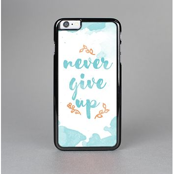 "The ""Never Give Up"" Women's Design Skin-Sert Case"