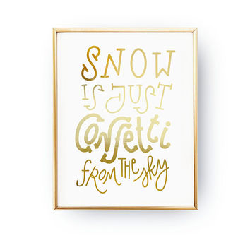 Snow Is Just Confetti From The Sky, Minimal Xmas, Christmas Quote, Real Gold Foil, Christmas Gift, Holiday Print, Xmas Art, Christmas Print