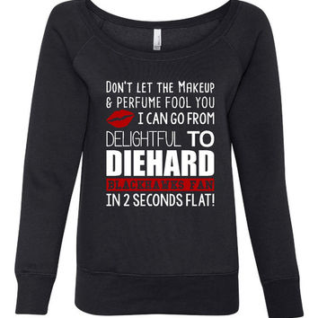 Don't let the Makeup And Perfume Fool You I Can Go From Delightful to Diehard Blackhawks Fan in 2 Seconds Chicago Wideneck Ladies Sweatshirt