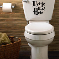 Harry Potter Myrtle Was Here Funny Toilet Decal for Home