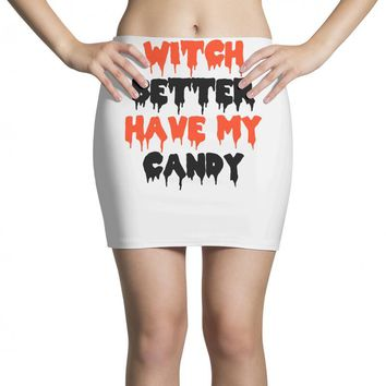 witch better have my candy Mini Skirts