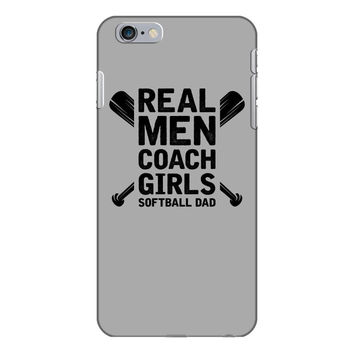 Real Men Coach Girls Softball Dad iPhone 6/6s Plus Case