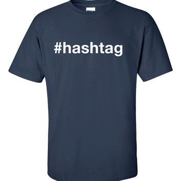 Hashtag pound Funny T-Shirt Tee Shirt T tweet Mens Ladies Womens Modern stupid Nerd Geek Computer Silly Tee DT-042