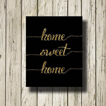 Home Sweet Home Gold Glitter Black Printable Instant Download Print Poster Wall Art Home Decor G179bgg