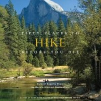 Fifty Places to Hike Before By Chris Santella