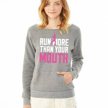 Run More Than Your Mouth 3 ladies sweatshirt