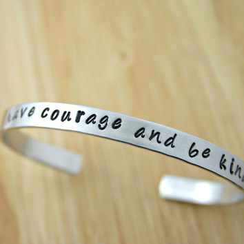 Have Courage and Be Kind hand stamped cuff bracelet - Inspirational quote bracelet from Cinderella