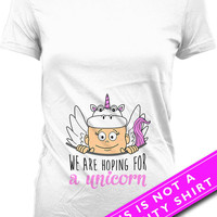 Pregnancy Announcement T Shirt Pregnancy Reveal We Are Hoping For A Unicorn Shirt Maternity Clothing Pregnancy Outfits Ladies Tee MAT-530