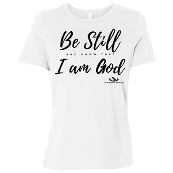 BE STILL AND KNOW THAT I AM GOD Ladies' Relaxed Jersey Short-Sleeve T-Shirt