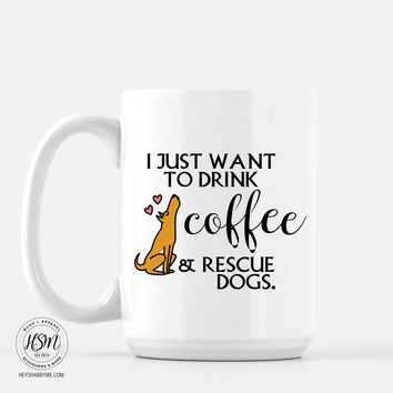 Drink Coffee and Rescue Dogs Mug