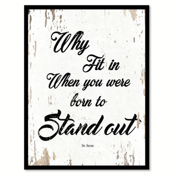 Why Fit In When You Were Born To Stand Out Dr. Seuss Quote Saying Framed Canvas Print Home Decor Wall Art Gift Ideas 111908 White