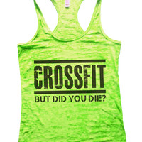 Crossfit But Did You Die Funny Designer Burnout Workout Tank Top - Hot Selling Womens Running Gym Shirt - Working Out Cross Fit Tank 648