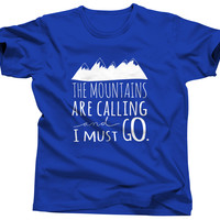 The Mountains Are Calling and I Should Go