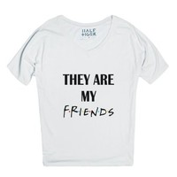 They Are My Friends-Unisex Snow T-Shirt