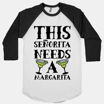 6289892fb52 This Señorita Needs A Margarita from HUMAN | Awesome T-shirts