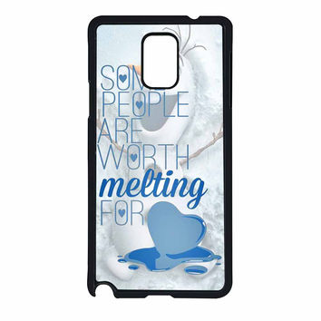Some People Are Worth Melting For Olaf Funny Quote Samsung Galaxy Note 4 Case