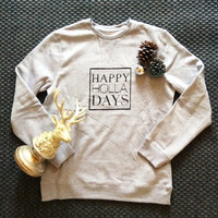 Happy HOLLA Days Typographic Graphic Tee Slogan MENS Long-sleeve Sweatshirt